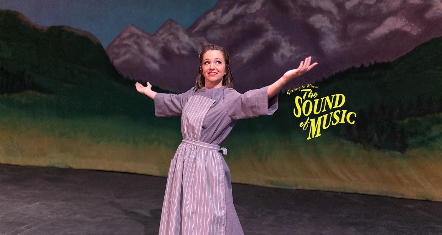 The Sound of Music Opens Mar. 20th